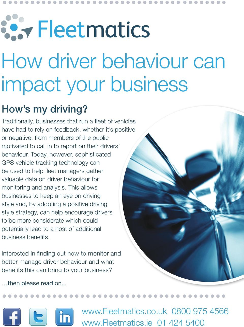 behaviour. Today, however, sophisticated GPS vehicle tracking technology can be used to help fleet managers gather valuable data on driver behaviour for monitoring and analysis.