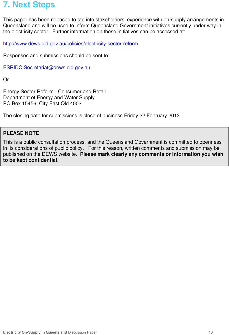 au/policies/electricity-sector-reform Responses and submissions should be sent to: ESRIDC.Secretariat@dews.qld.gov.
