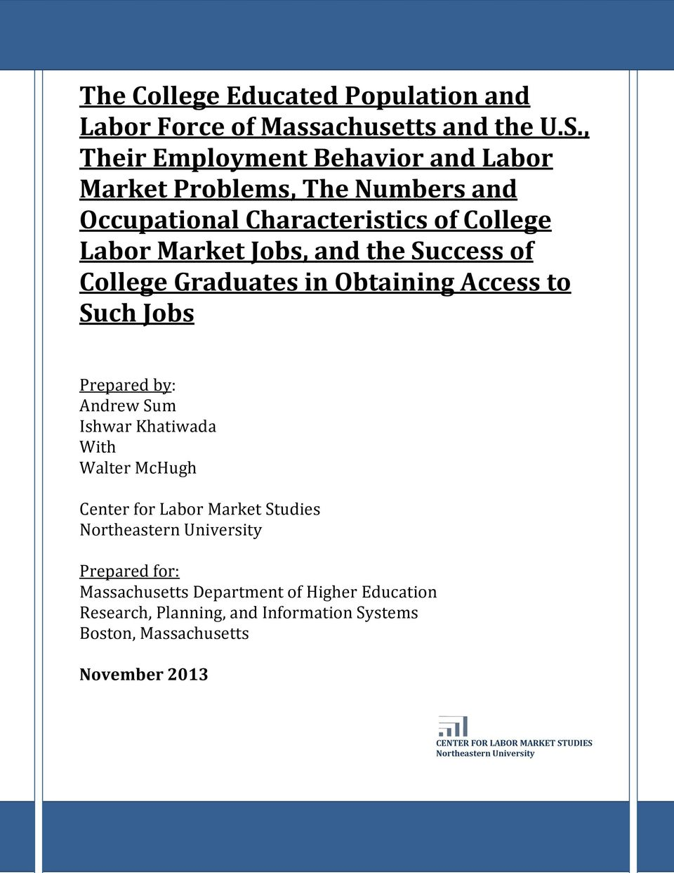 of College Graduates in Obtaining Access to Such Jobs Prepared by: Andrew Sum Ishwar Khatiwada With Walter McHugh Center for Labor Market Studies