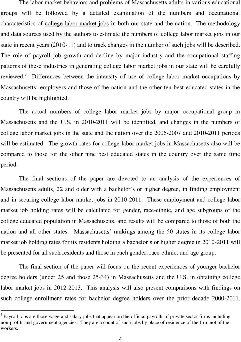 The methodology and data sources used by the authors to estimate the numbers of college labor market jobs in our state in recent years (2010-11) and to track changes in the number of such jobs will
