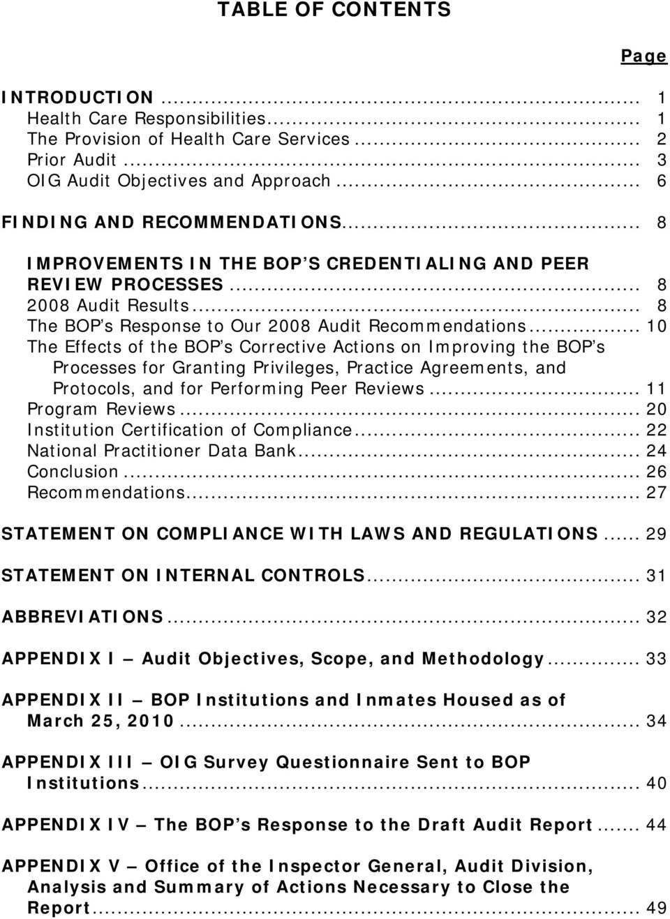 .. 10 The Effects of the BOP s Corrective Actions on Improving the BOP s Processes for Granting Privileges, Practice Agreements, and Protocols, and for Performing Peer Reviews... 11 Program Reviews.