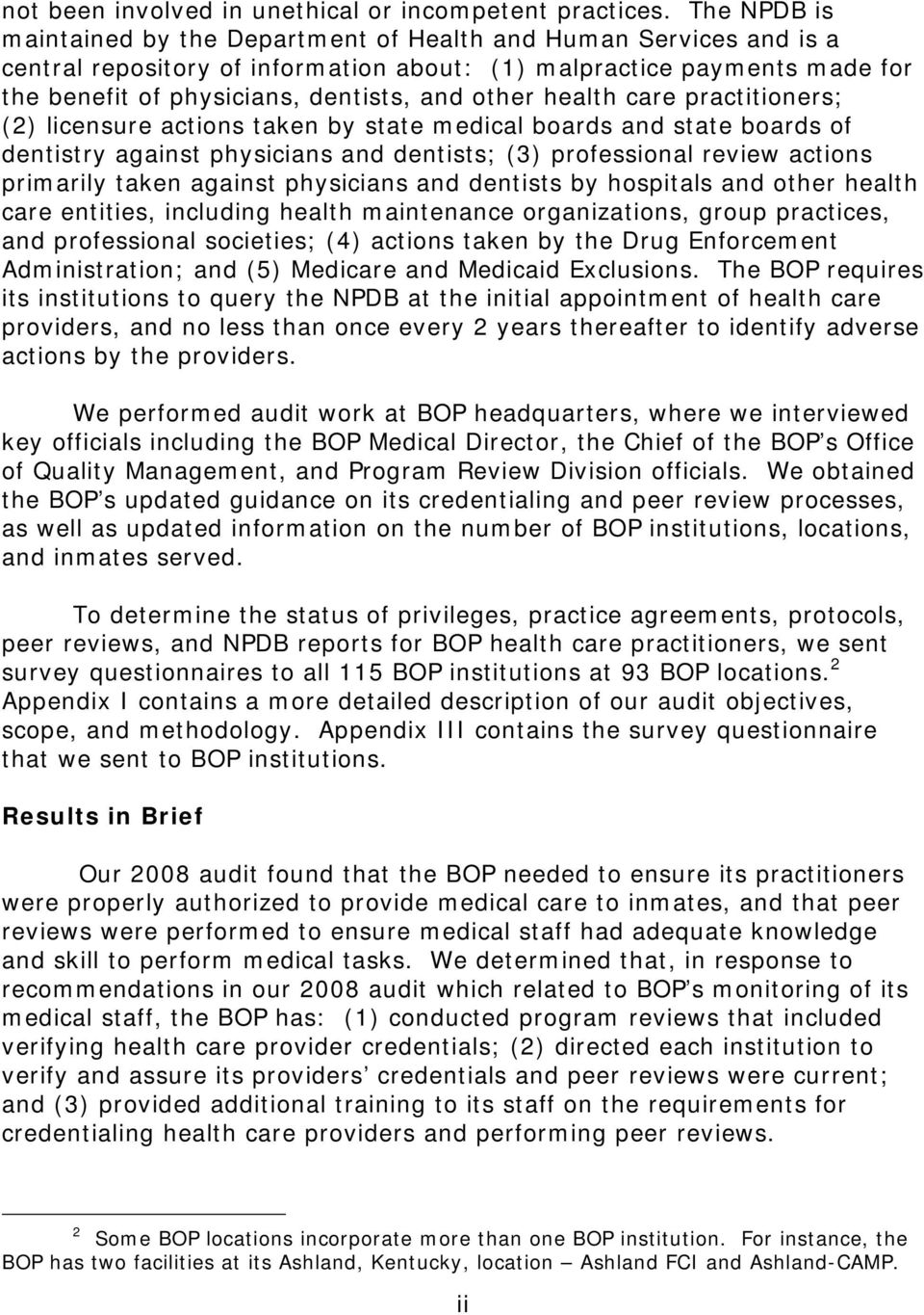 other health care practitioners; (2) licensure actions taken by state medical boards and state boards of dentistry against physicians and dentists; (3) professional review actions primarily taken