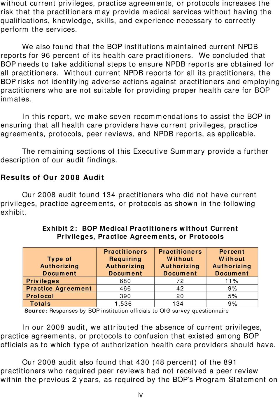 We concluded that BOP needs to take additional steps to ensure NPDB reports are obtained for all practitioners.
