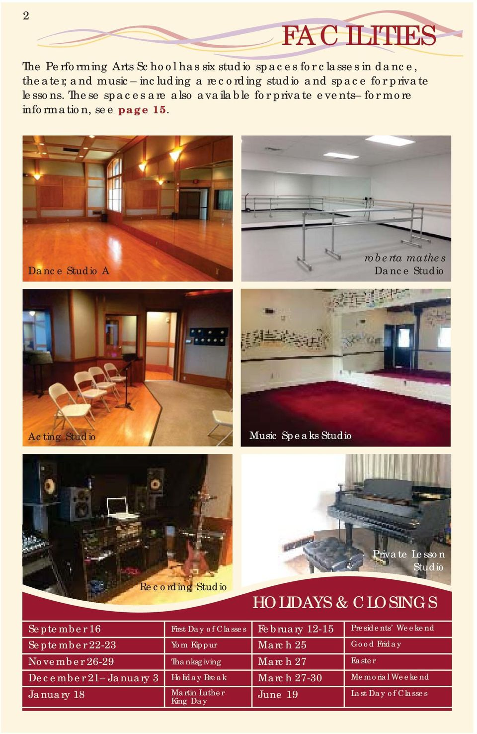 Dance Studio A roberta mathes Dance Studio Acting Studio Music Speaks Studio Private Lesson Studio Recording Studio HOLIDAYS & CLOSINGS September 16 First Day of