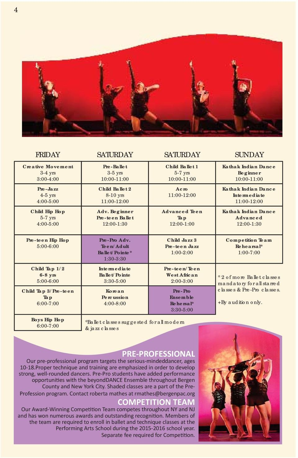 Beginner Pre-teen Ballet 12:00-1:30 Advanced Teen Tap 12:00-1:00 Kathak Indian Dance Advanced 12:00-1:30 Pre-teen Hip Hop 5:00-6:00 Child Tap 1/2 6-8 yrs 5:00-6:00 Child Tap 3/Pre-teen Tap 6:00-7:00