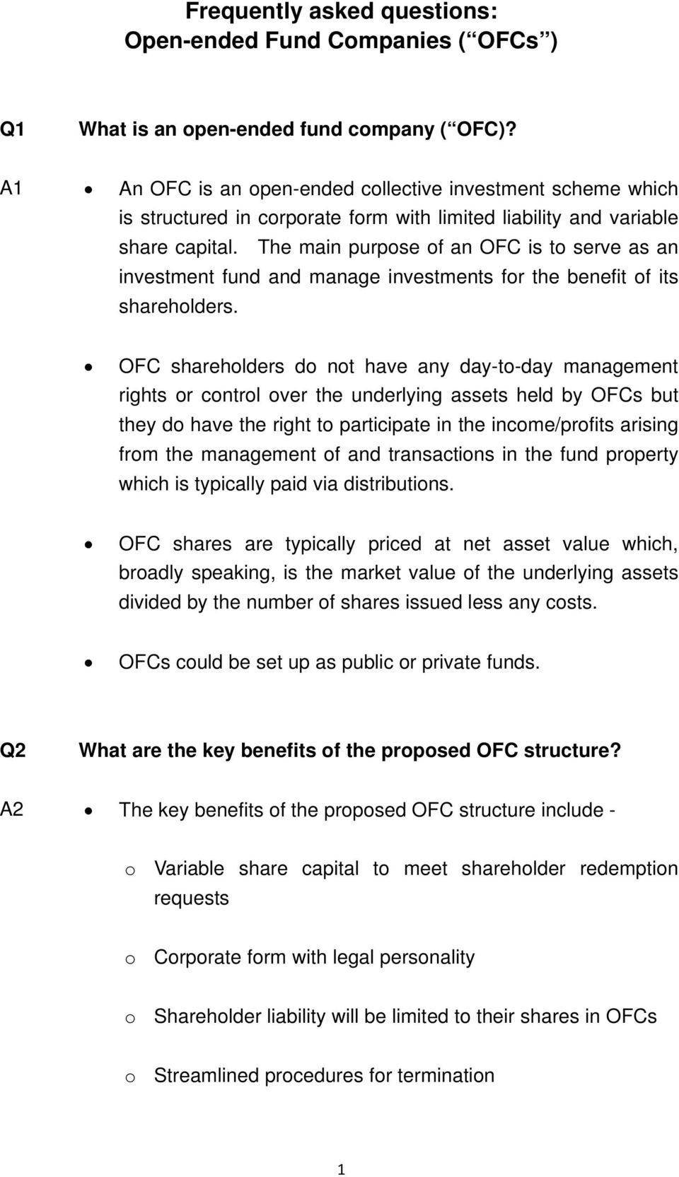 The main purpose of an OFC is to serve as an investment fund and manage investments for the benefit of its shareholders.