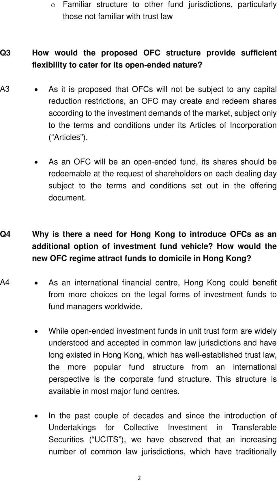 A3 As it is proposed that OFCs will not be subject to any capital reduction restrictions, an OFC may create and redeem shares according to the investment demands of the market, subject only to the