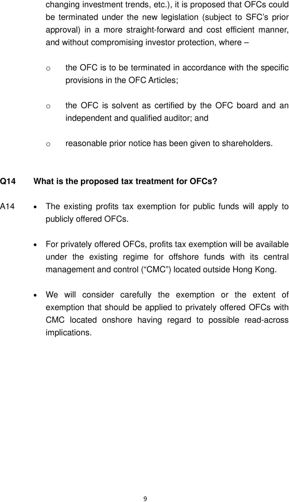 protection, where o the OFC is to be terminated in accordance with the specific provisions in the OFC Articles; o the OFC is solvent as certified by the OFC board and an independent and qualified
