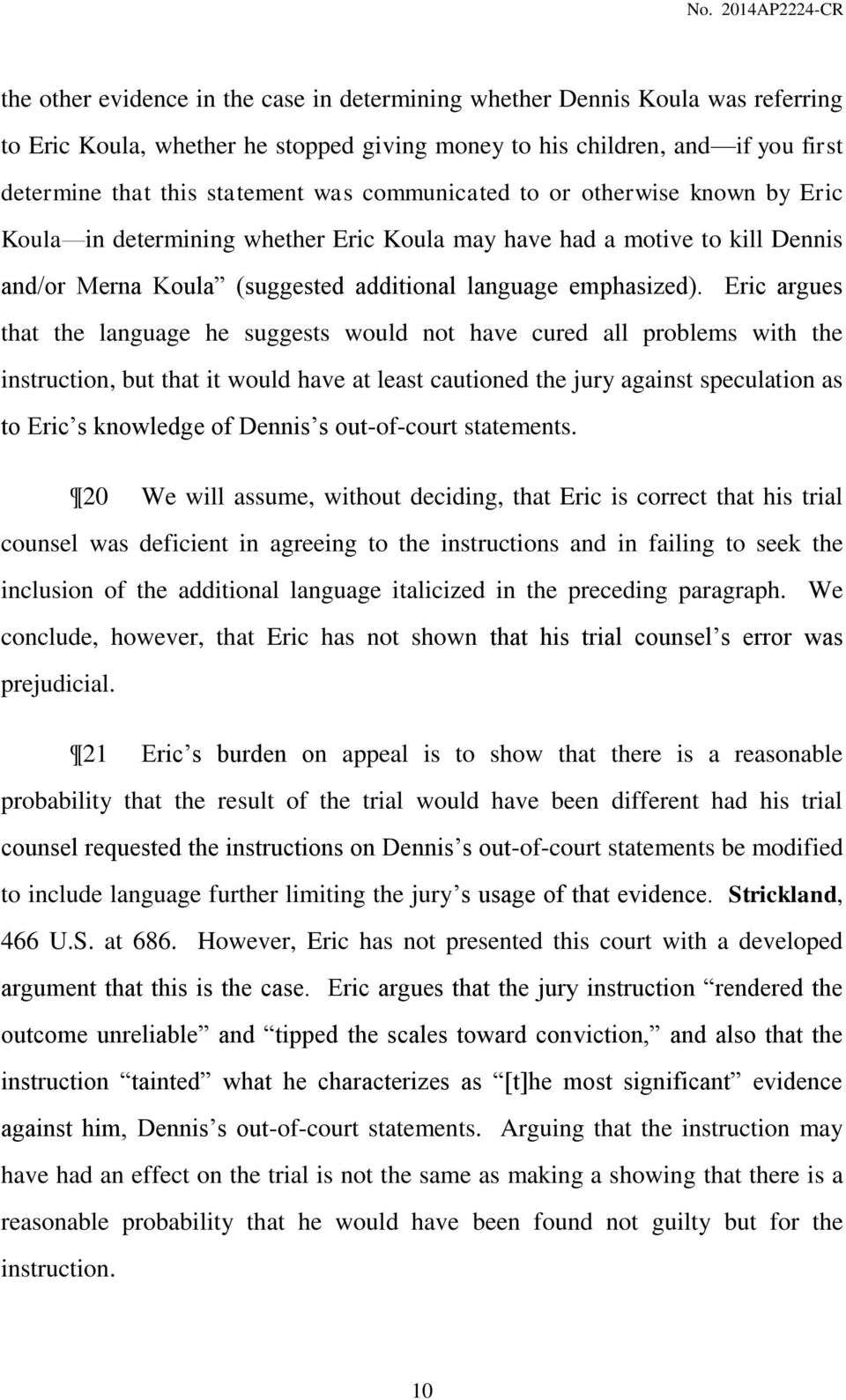 Eric argues that the language he suggests would not have cured all problems with the instruction, but that it would have at least cautioned the jury against speculation as to Eric s knowledge of