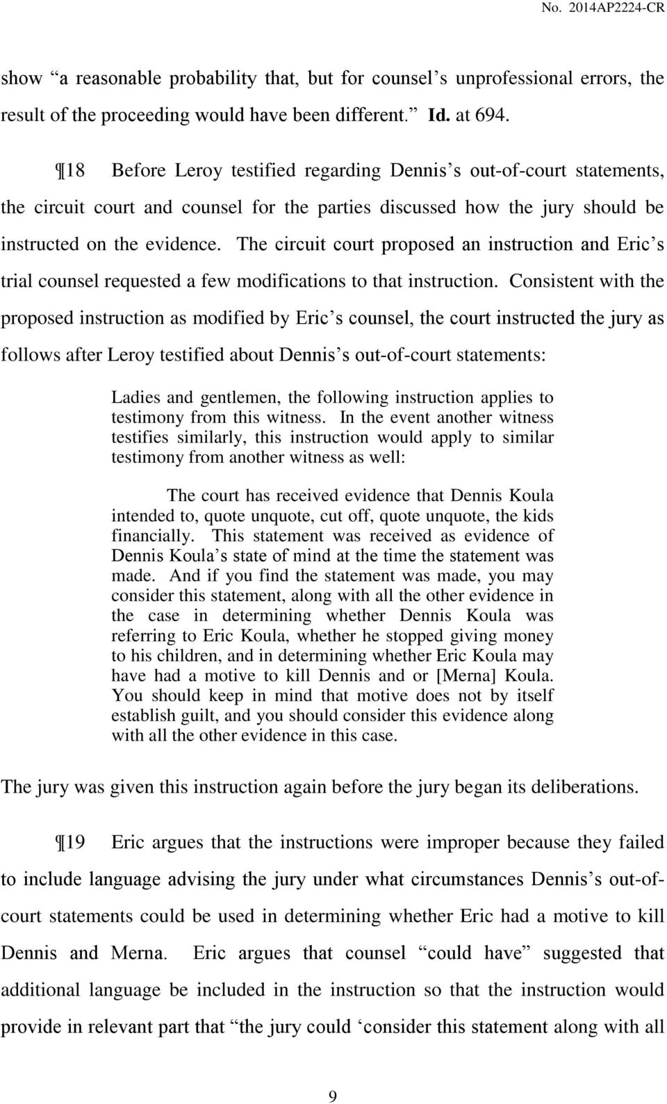 The circuit court proposed an instruction and Eric s trial counsel requested a few modifications to that instruction.