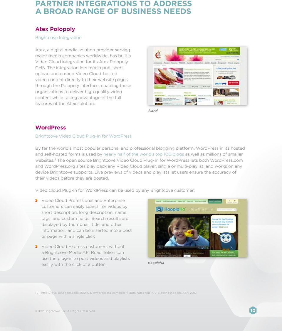 The integration lets media publishers upload and embed Video Cloud-hosted video content directly to their website pages through the Polopoly interface, enabling these organizations to deliver high