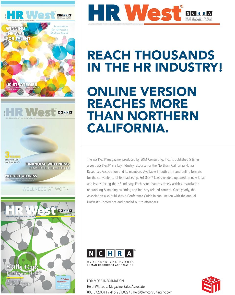 Available in both print and online formats for the convenience of its readership, HR West keeps readers updated on new ideas and issues facing the HR industry.
