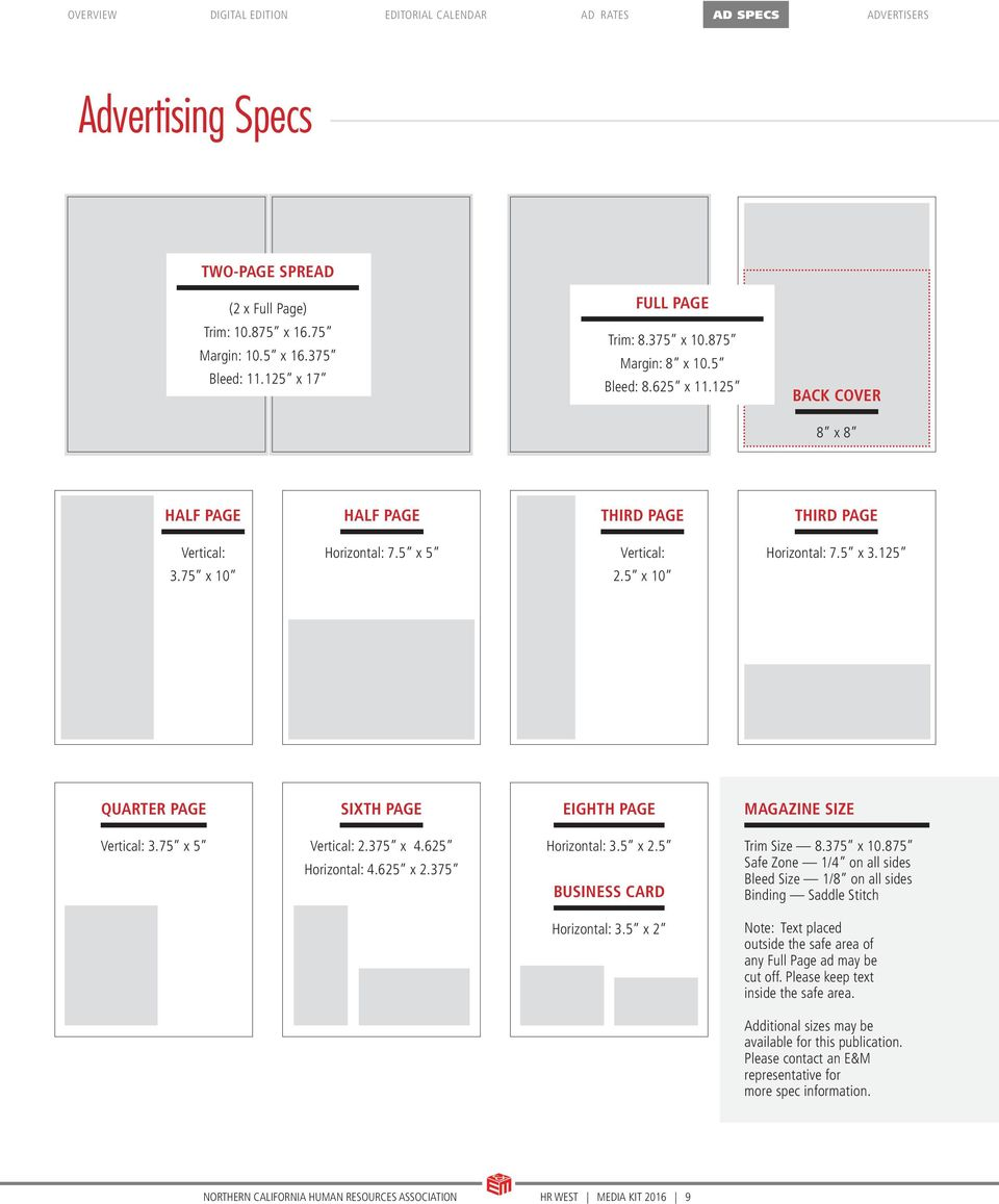 125 QUARTER PAGE SIXTH PAGE EIGHTH PAGE MAGAZINE SIZE Vertical: 3.75 x 5 Vertical: 2.375 x 4.625 Horizontal: 4.625 x 2.375 Horizontal: 3.5 x 2.5 BUSINESS CARD Trim Size 8.375 x 10.
