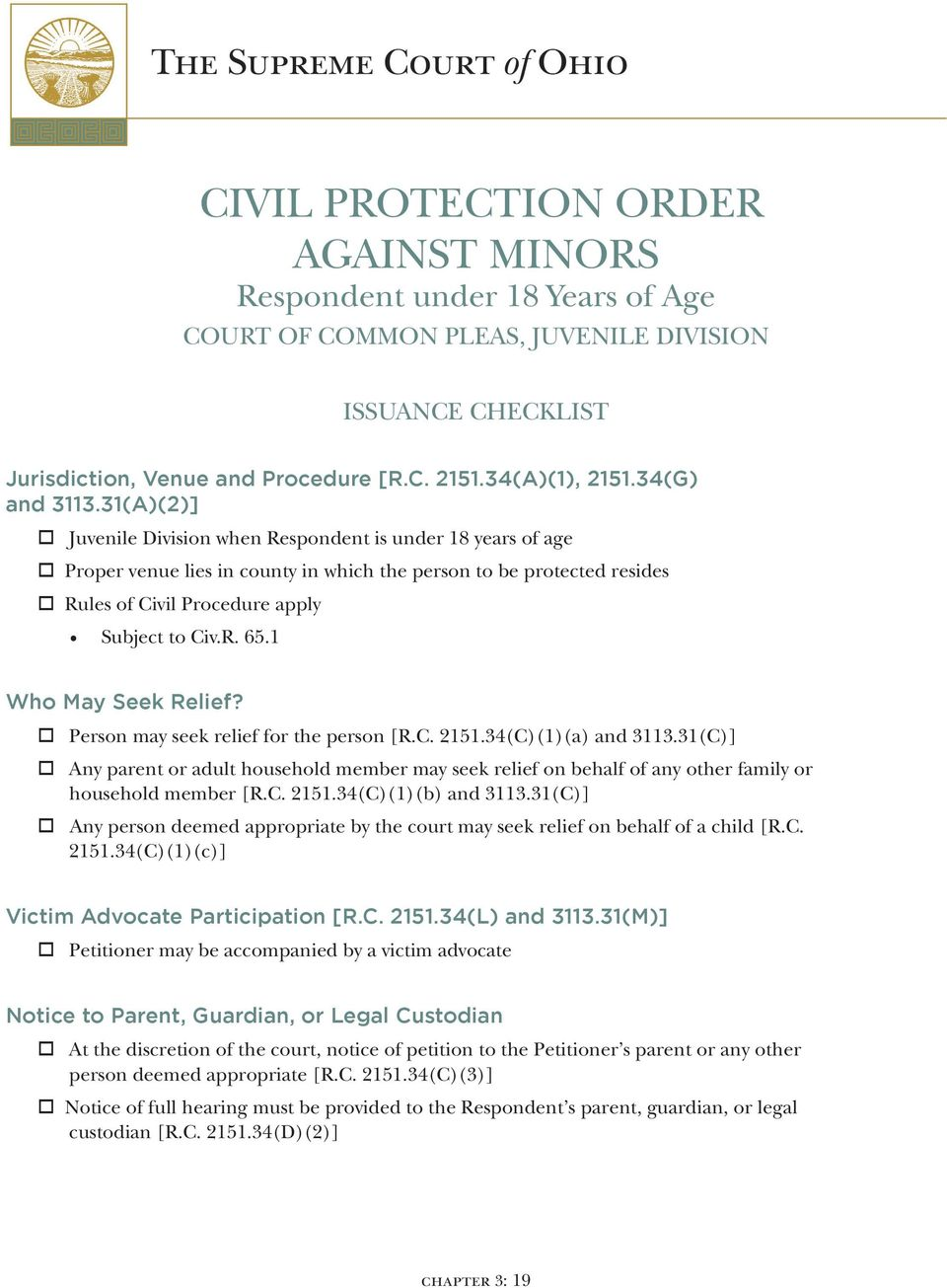 31(A)(2)] Juvenile Division when Respondent is under 18 years of age Proper venue lies in county in which the person to be protected resides Rules of Civil Procedure apply Subject to Civ.R. 65.