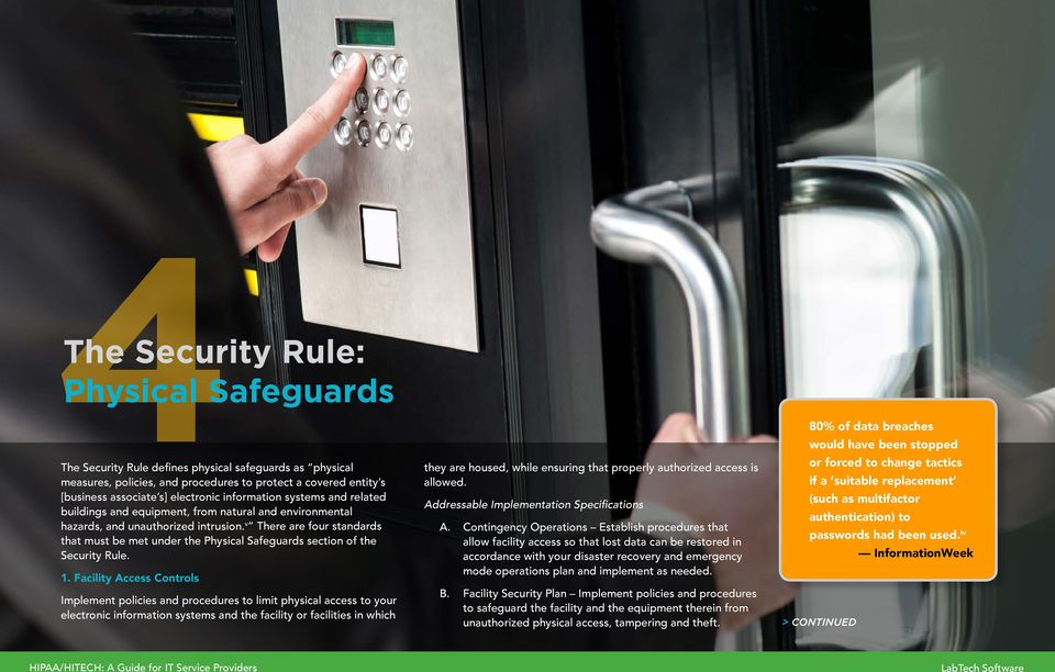 v There are four standards that must be met under the Physical Safeguards section of the Security Rule. 1.