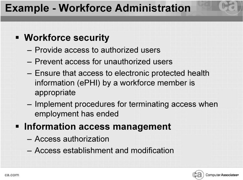 (ephi) by a workforce member is appropriate Implement procedures for terminating access when