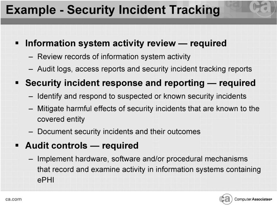 security incidents Mitigate harmful effects of security incidents that are known to the covered entity Document security incidents and their