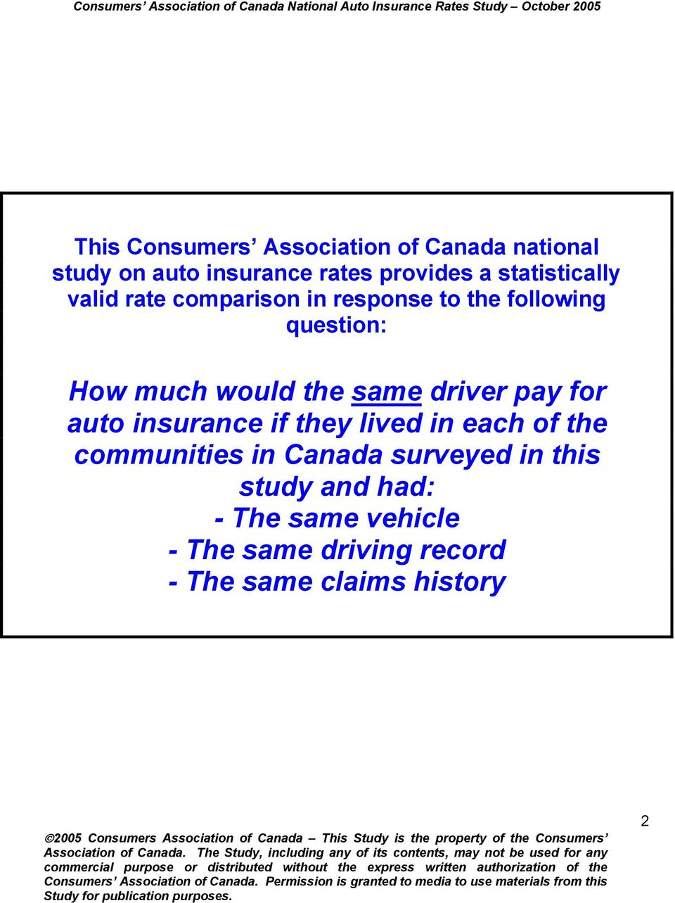 the same driver pay for auto insurance if they lived in each of the communities in Canada