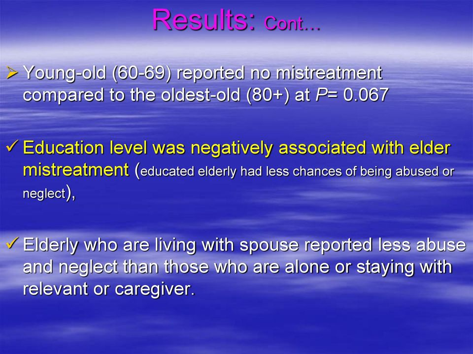 067 Education level was negatively associated with elder mistreatment (educated elderly