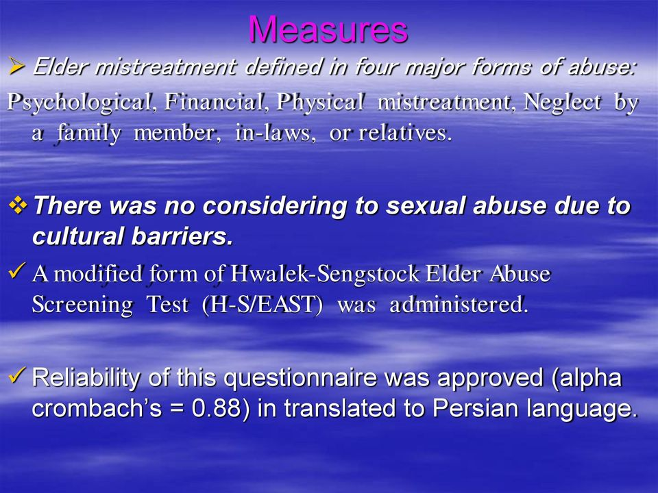 There was no considering to sexual abuse due to cultural barriers.