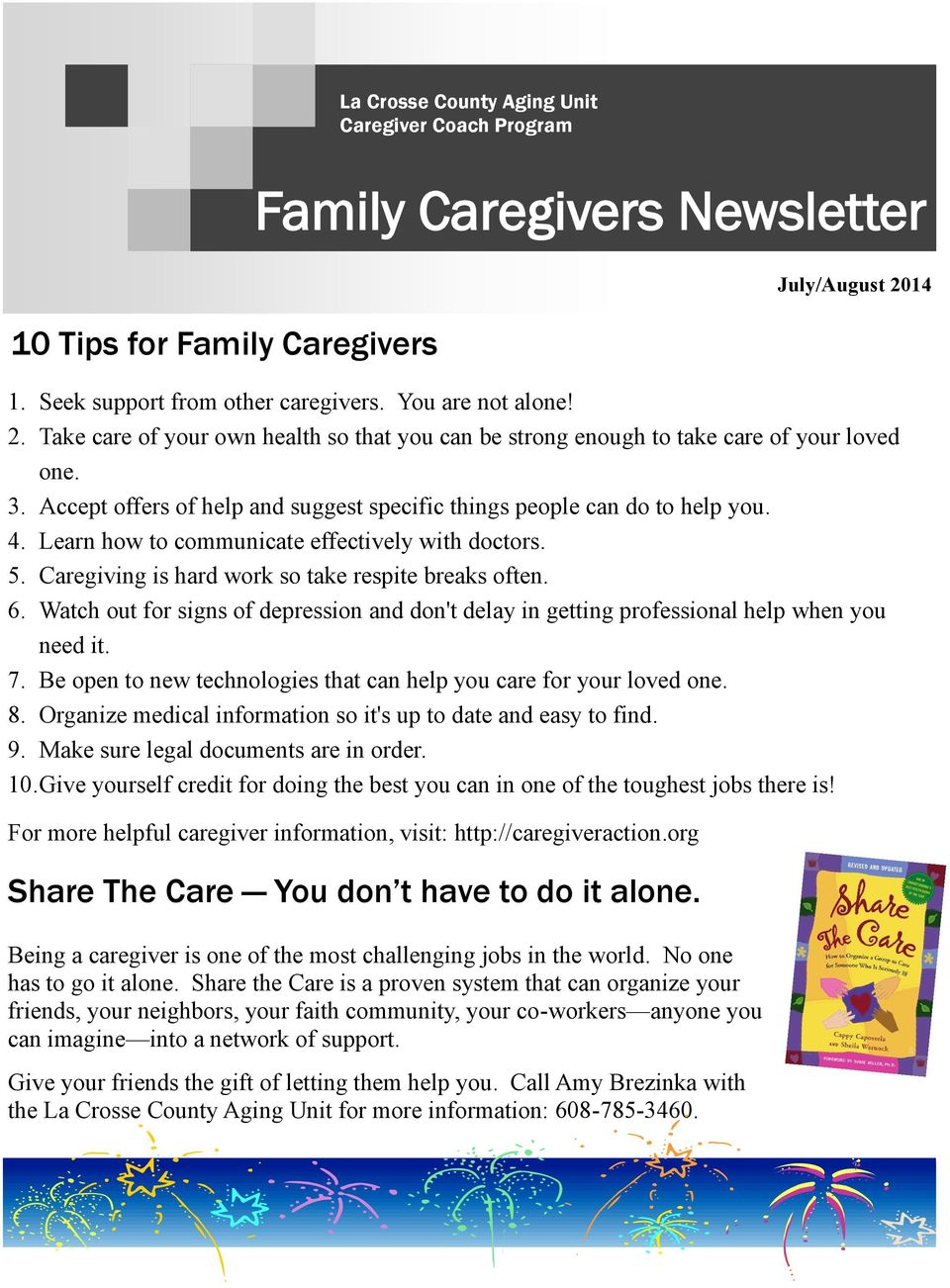Learn how to communicate effectively with doctors. 5. Caregiving is hard work so take respite breaks often. 6.