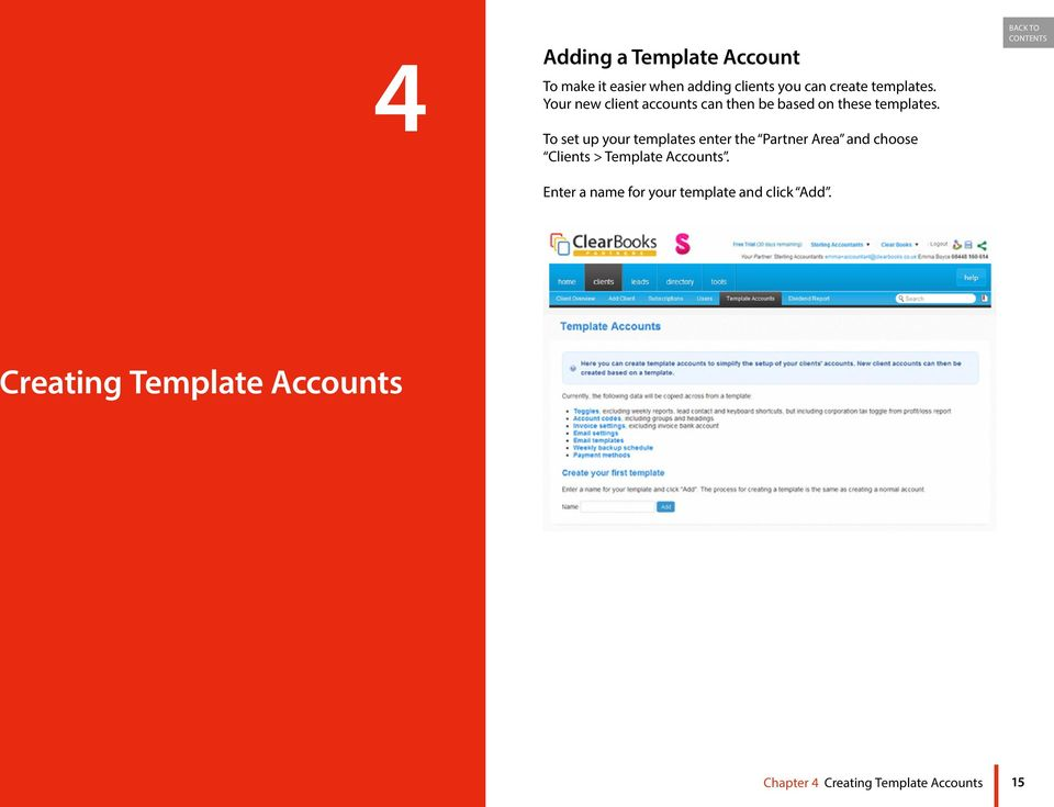 To set up your templates enter the Partner Area and choose Clients > Template Accounts.