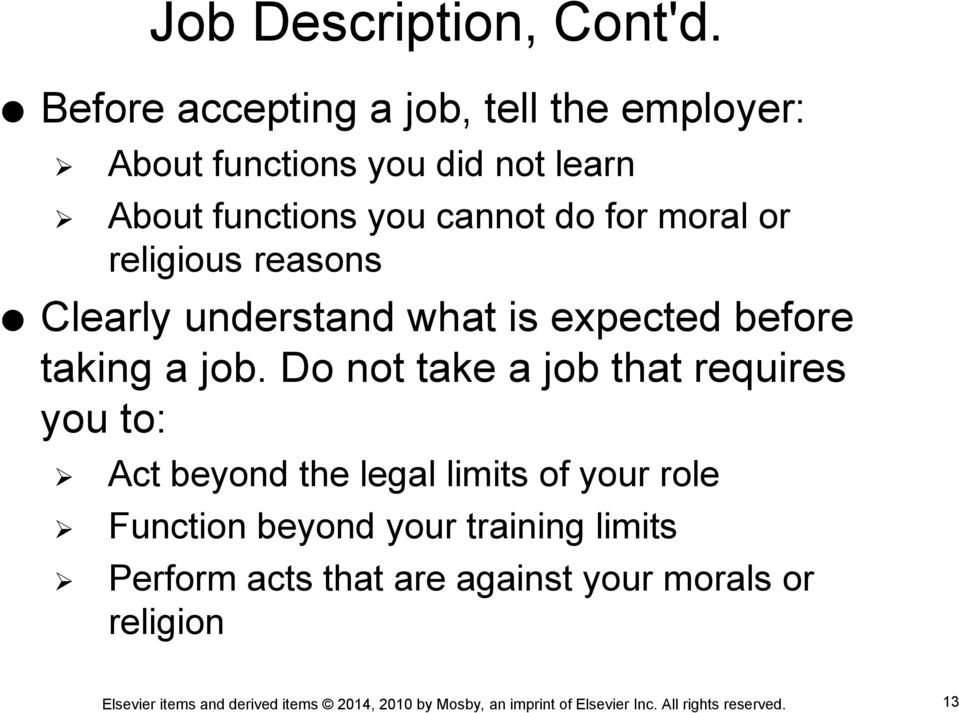 cannot do for moral or religious reasons Clearly understand what is expected before taking a job.