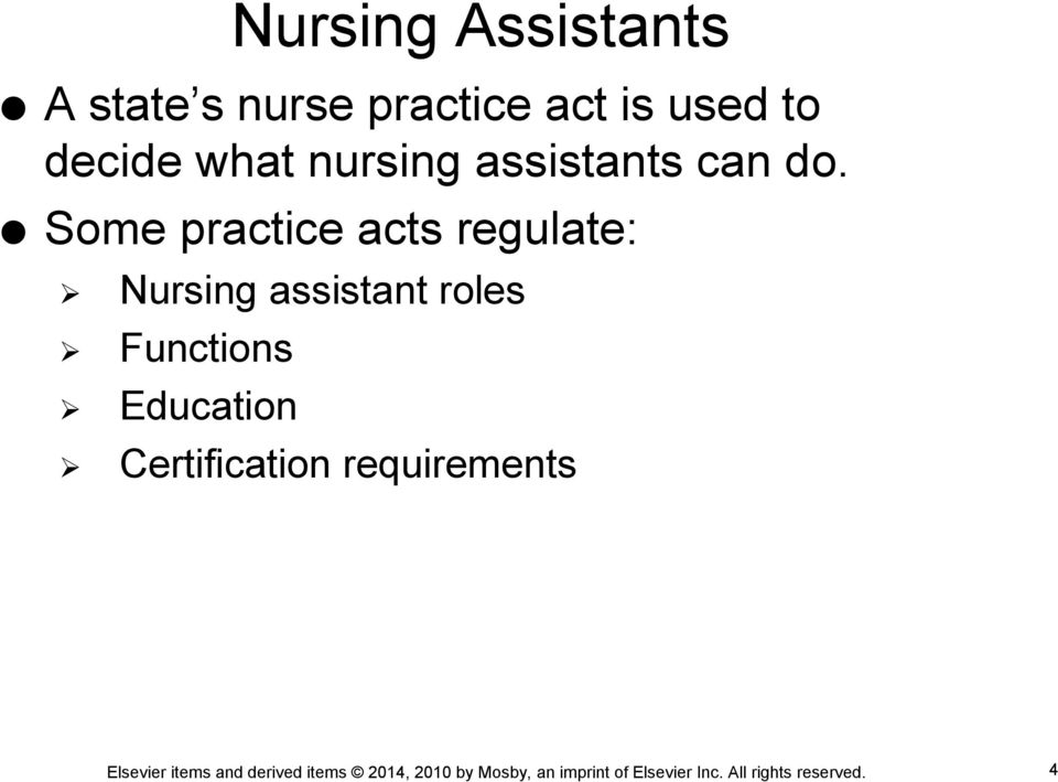 Some practice acts regulate: Nursing assistant