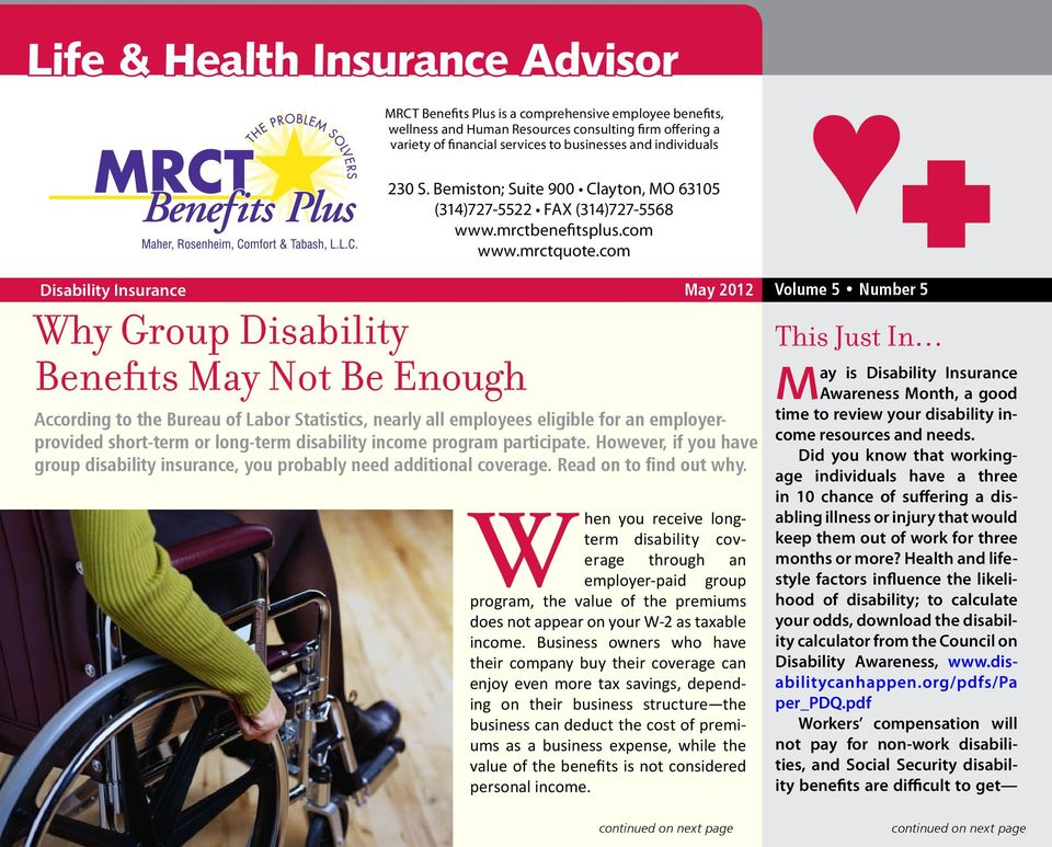 mrctbenefitsplus.com www.mrctquote.com According to the Bureau of Labor Statistics, nearly all employees eligible for an employerprovided short-term or long-term disability income program participate.