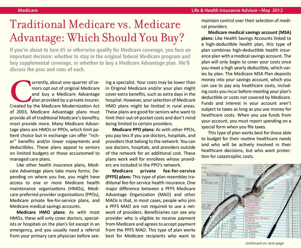 whether to buy a Medicare Advantage plan. We ll discuss the pros and cons of each.