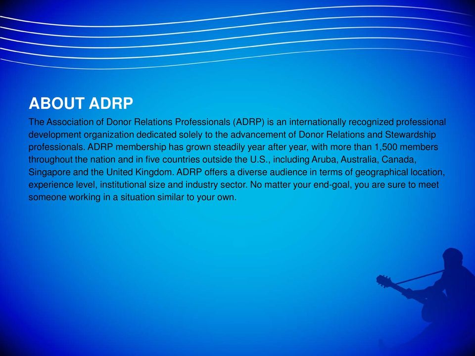 ADRP membership has grown steadily year after year, with more than 1,500 members throughout the nation and in five countries outside the U.S.