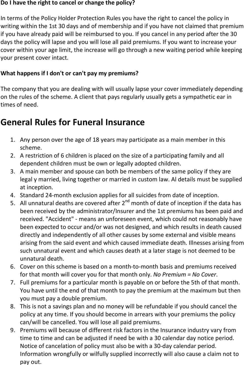 be reimbursed t yu. If yu cancel in any perid after the 30 days the plicy will lapse and yu will lse all paid premiums.