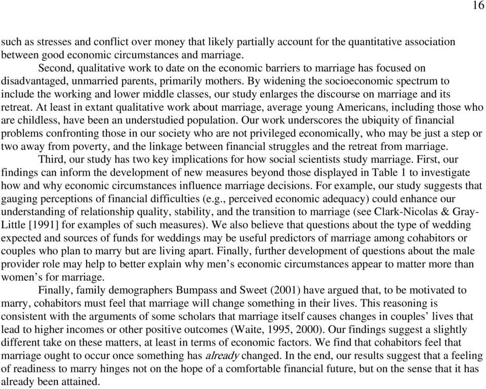 By widening the socioeconomic spectrum to include the working and lower middle classes, our study enlarges the discourse on marriage and its retreat.