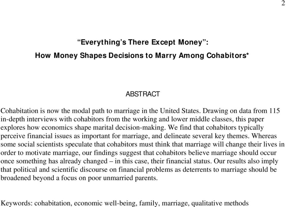 We find that cohabitors typically perceive financial issues as important for marriage, and delineate several key themes.