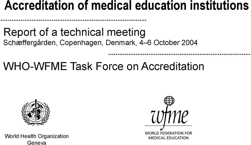 Copenhagen, Denmark, 4 6 October 2004 WHO-WFME