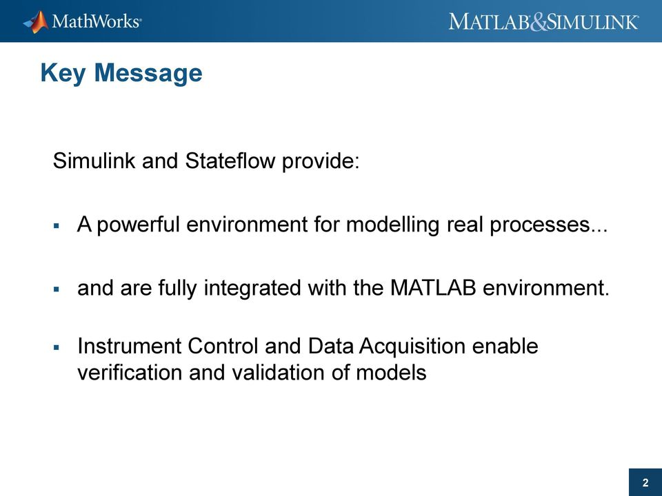 .. and are fully integrated with the MATLAB environment.