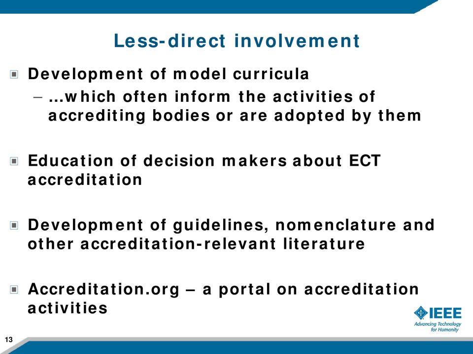 makers about ECT accreditation Development of guidelines, nomenclature and other