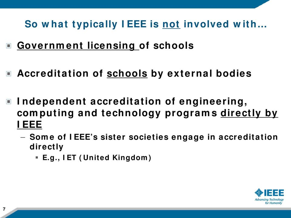 engineering, computing and technology programs directly by IEEE Some of IEEE