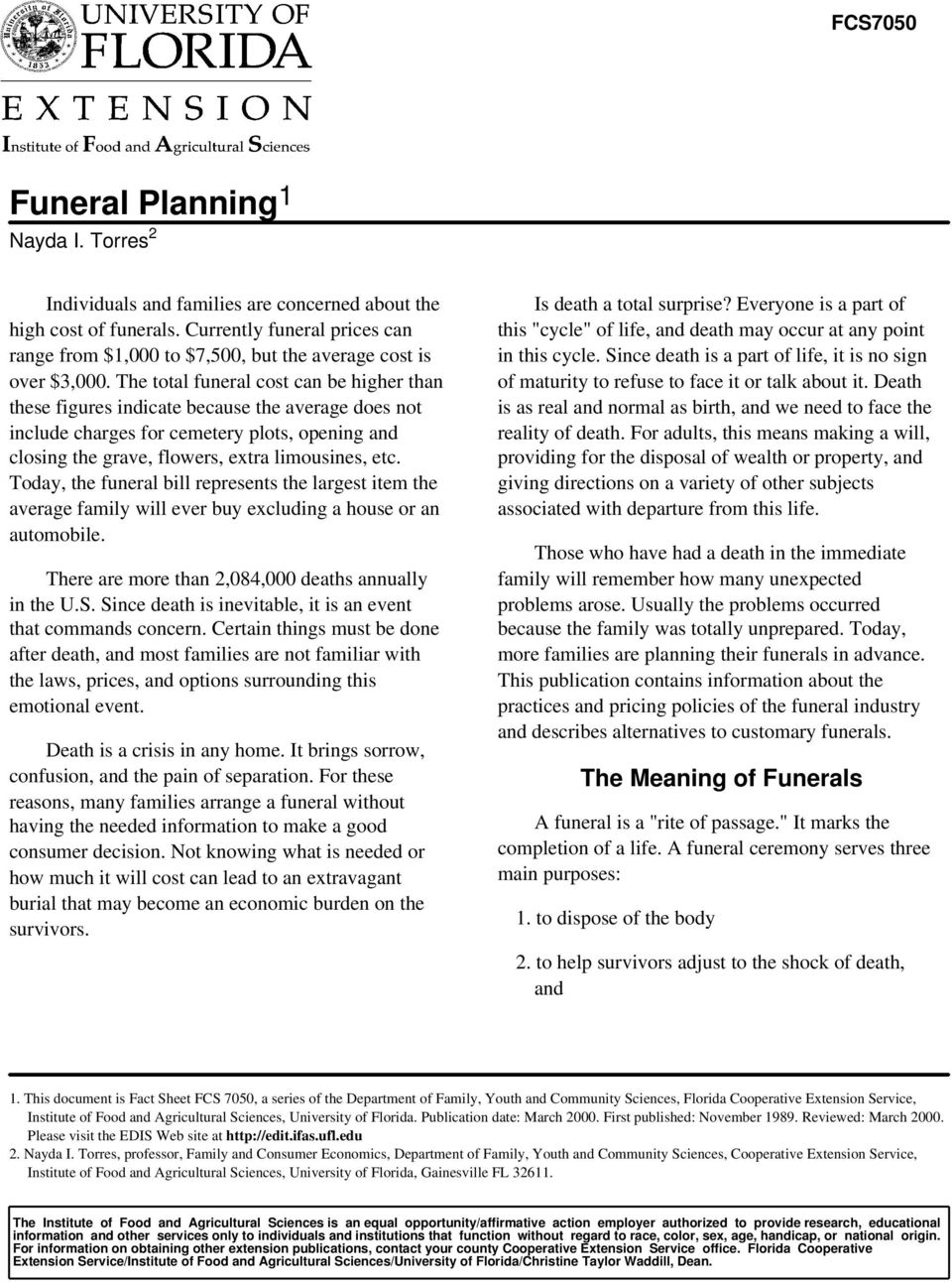 The total funeral cost can be higher than these figures indicate because the average does not include charges for cemetery plots, opening and closing the grave, flowers, extra limousines, etc.