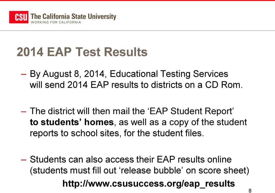 The district will then mail the EAP Student Report to students homes, as well as a copy of the student