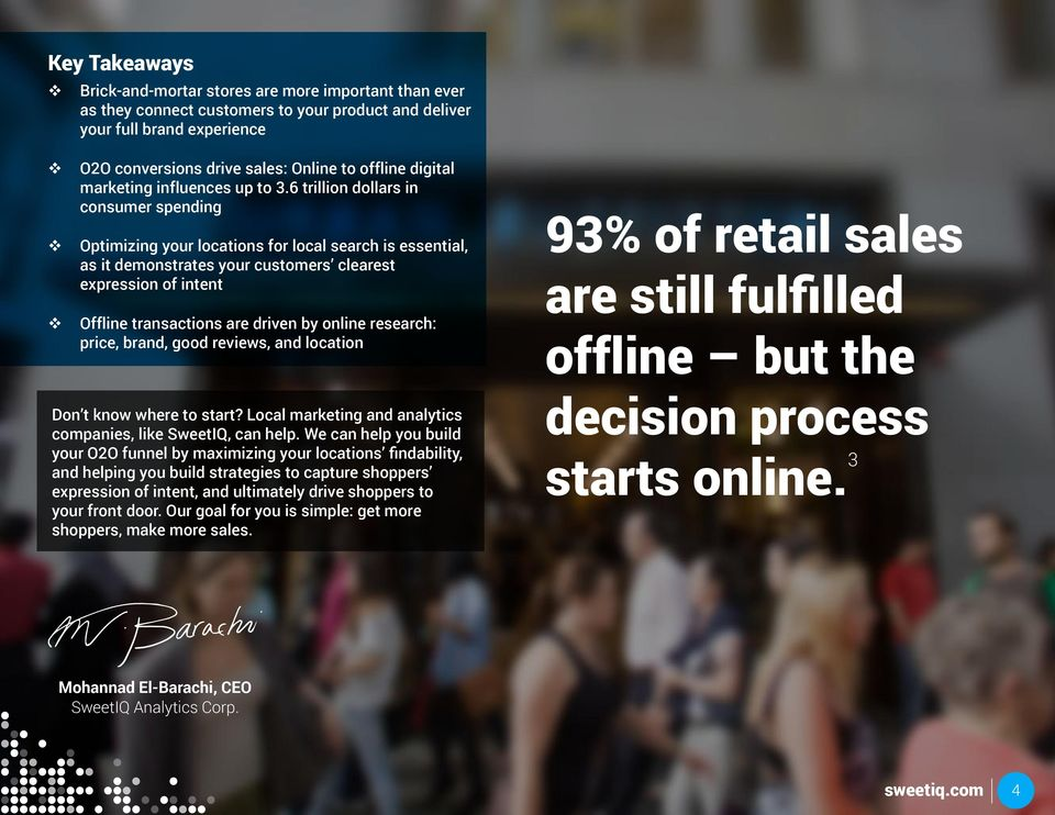 6 trillion dollars in consumer spending Optimizing your locations for local search is essential, as it demonstrates your customers clearest expression of intent Offline transactions are driven by
