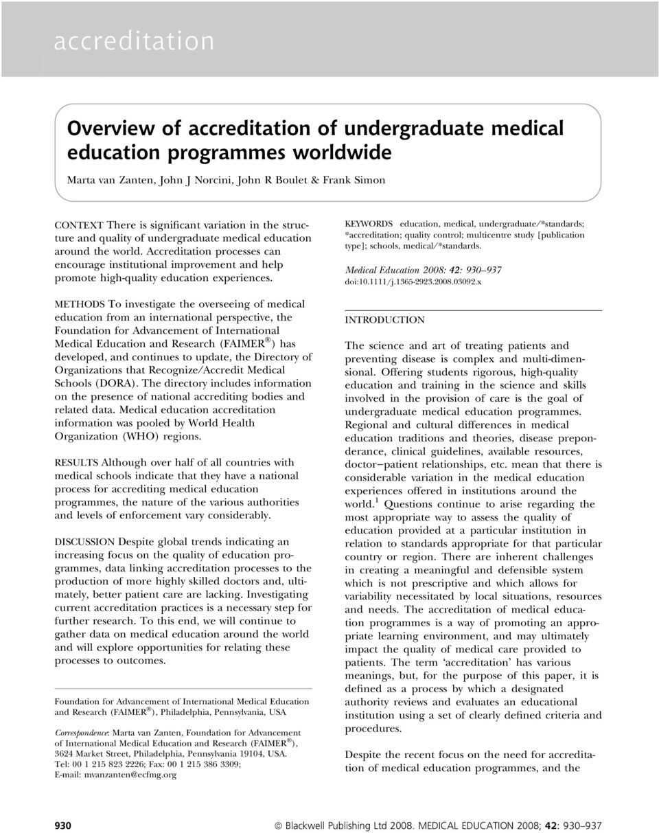 METHODS To investigate the overseeing of medical education from an international perspective, the Foundation for Advancement of International Medical Education and Research (FAIMER Ò ) has developed,
