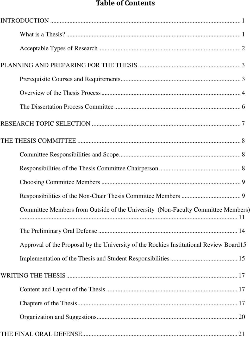 .. 8 Responsibilities of the Thesis Committee Chairperson... 8 Choosing Committee Members... 9 Responsibilities of the Non-Chair Thesis Committee Members.