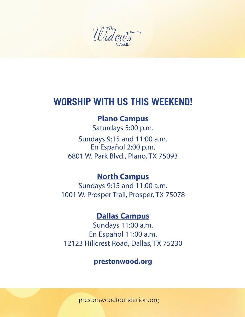 , Plano, TX 75093 North Campus Sundays 9:15 and 11:00 a.m. 1001 W.
