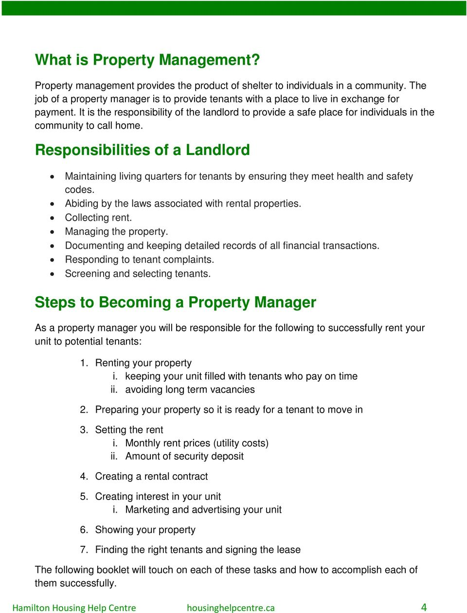 It is the responsibility of the landlord to provide a safe place for individuals in the community to call home.