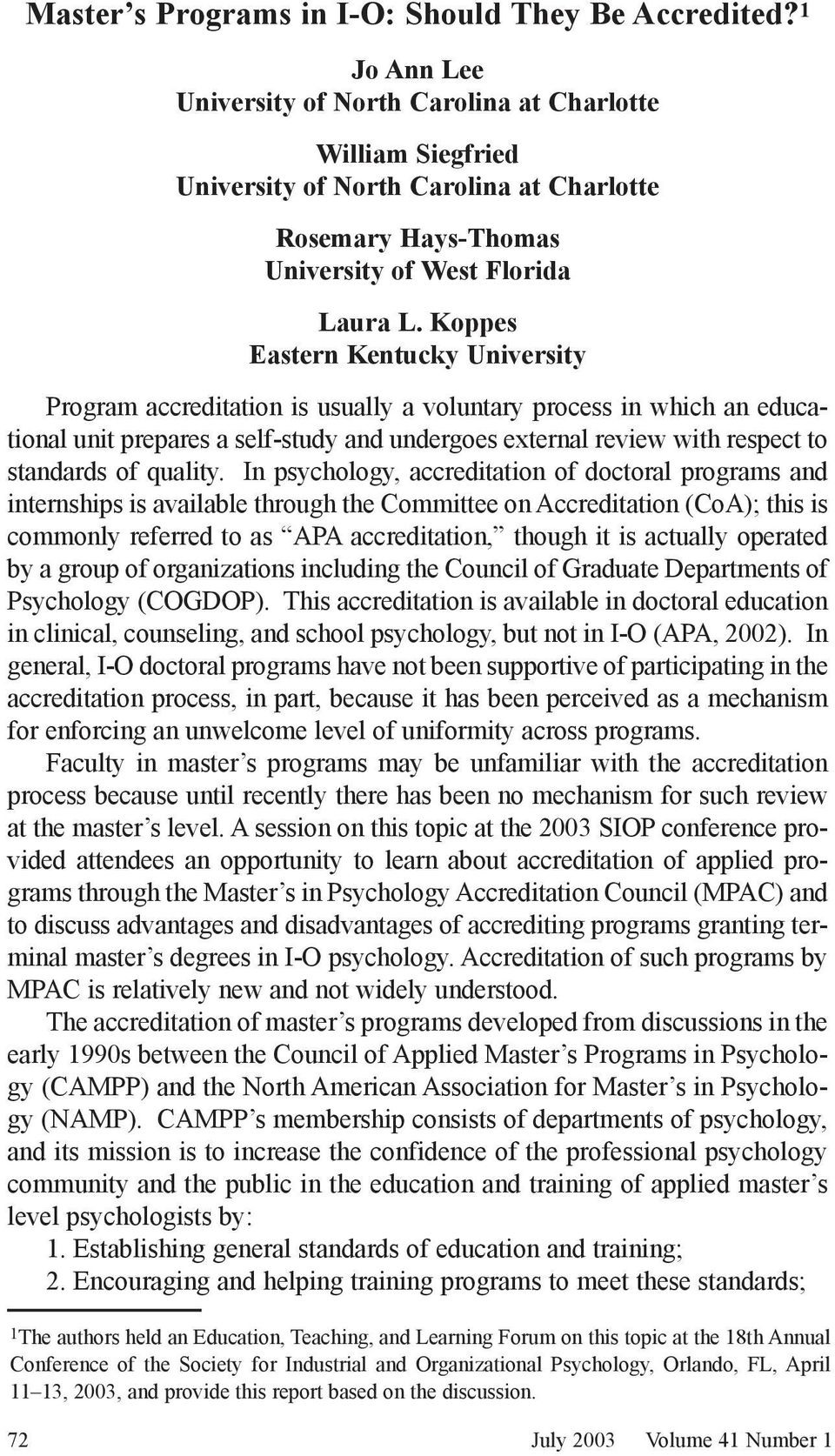 Koppes Eastern Kentucky University Program accreditation is usually a voluntary process in which an educational unit prepares a self-study and undergoes external review with respect to standards of
