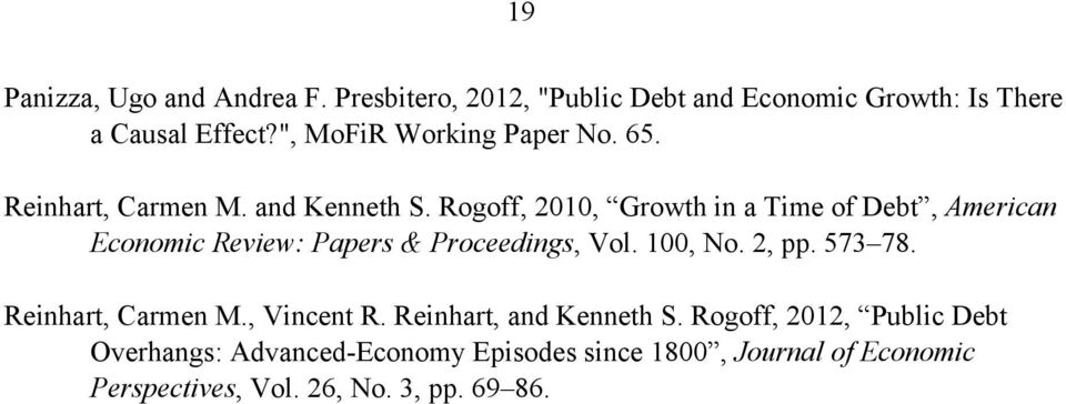 Rogoff, 21, Growth in a Time of Debt, American Economic Review: Papers & Proceedings, Vol. 1, No. 2, pp. 573 78.