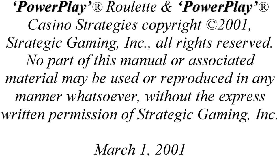 No part of this manual or associated material may be used or reproduced