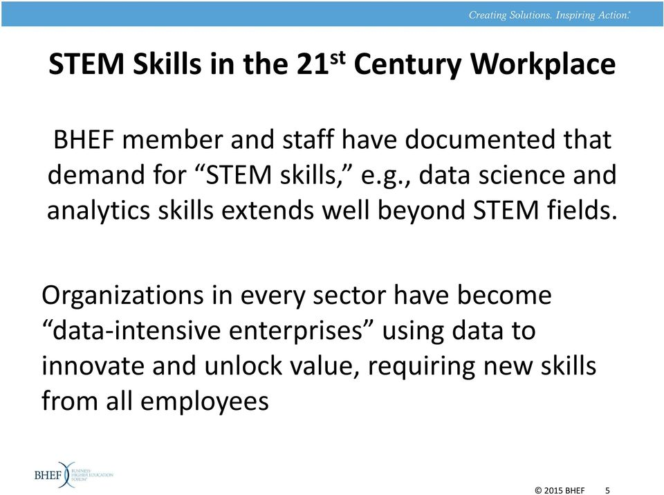 , data science and analytics skills extends well beyond STEM fields.