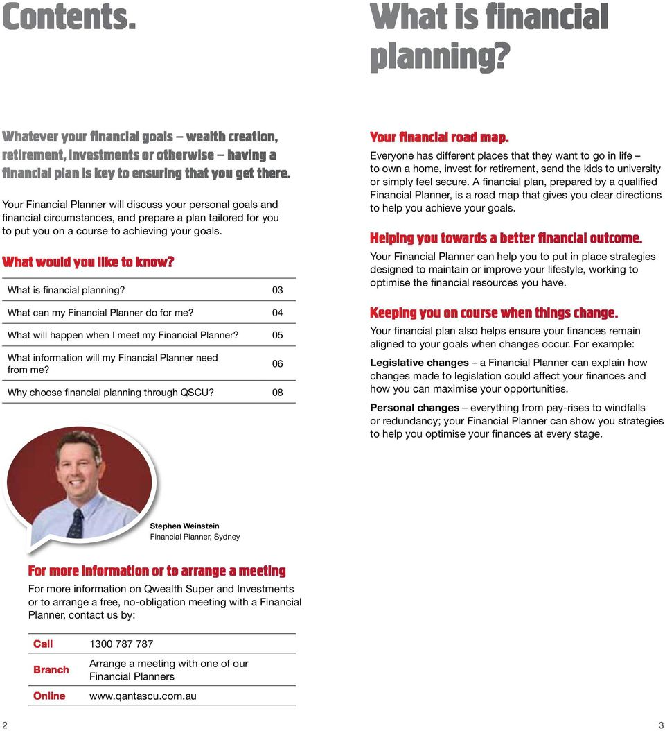 What is financial planning? 03 What can my Financial Planner do for me? 04 What will happen when I meet my Financial Planner? 05 What information will my Financial Planner need from me?